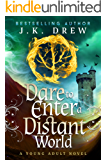 Dare to Enter a Distant World: A Novel (The Distant World Trilogy Book 1)