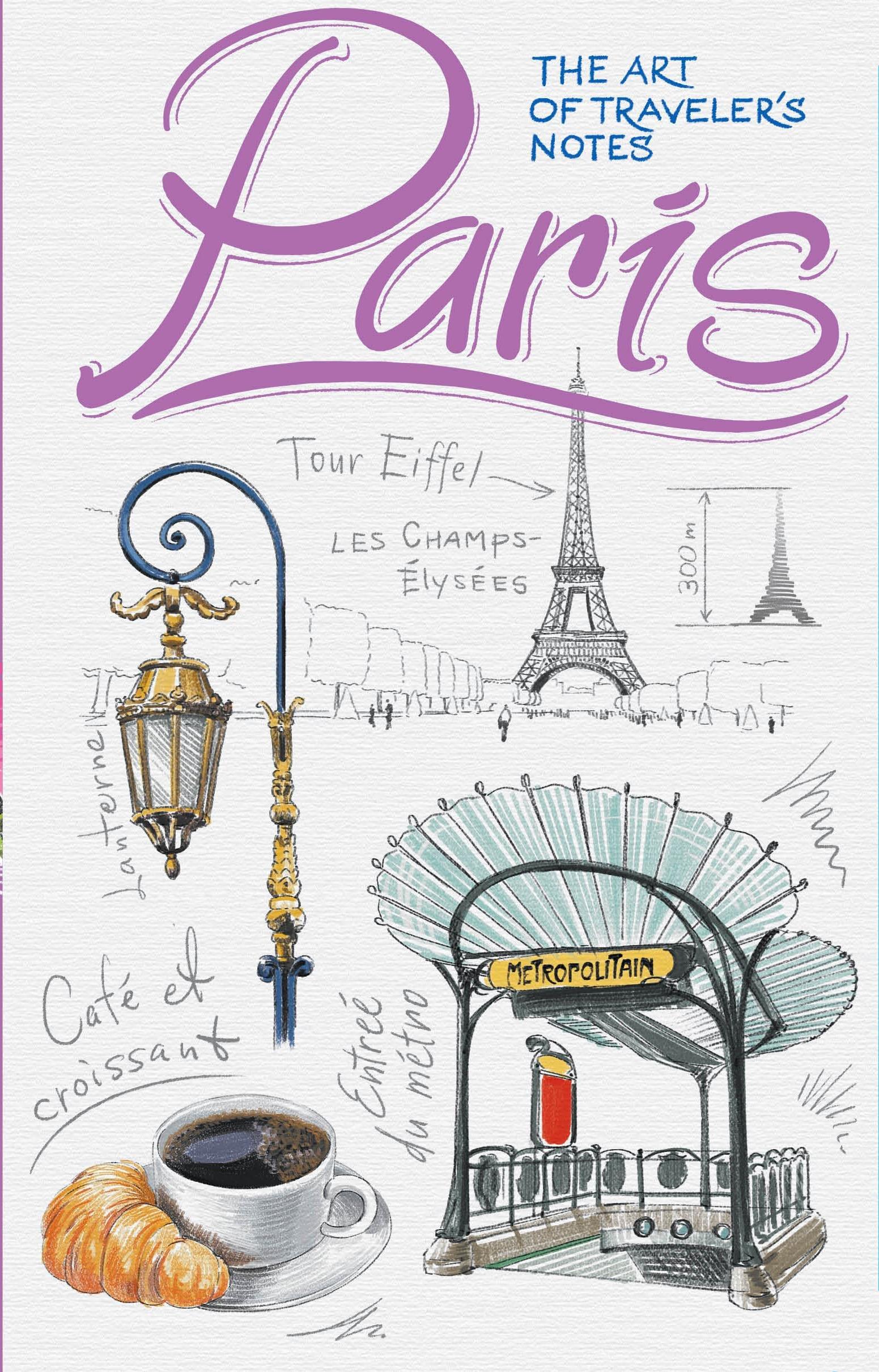 Paris: The Art of Traveler's Notes (Traveler's Sketchbooks) PDF