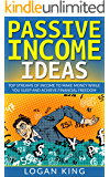 Passive Income Ideas: Top Streams Of Income To Make Money While You Sleep And Achieve Financial Freedom