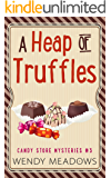 A Heap of Truffles (Candy Store Mysteries Book 3)