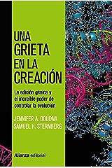 Una grieta en la creación: CRISPR, la edición génica y el increíble poder de controlar la evolución (Alianza Ensayo nº 773) (Spanish Edition) Kindle Edition