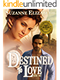 Destined To Love: A Western Time Travel Romance (The Destiny Series Book 2)