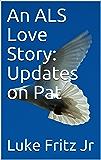 An ALS Love Story: Updates on Pat