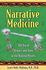 Narrative Medicine: The Use of History and Story in the Healing Process Paperback