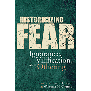 Historicizing Fear: Ignorance, Vilification, and Othering