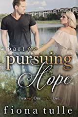 Pursuing Hope: Part Two (Pursuing Hope  Book 2) Kindle Edition