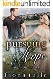 Pursuing Hope: Part Two (Pursuing Hope  Book 2)