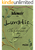 Memoir of a Lunatic: The Funny Side of Paralysis