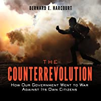 The Counterrevolution: How Our Government Went to War Against Its Own Citizens