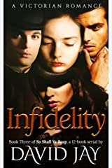 Infidelity: A Victorian Romance (So Shall Ye Reap Book 3)