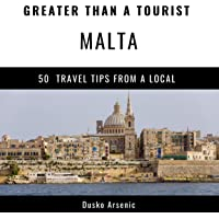Greater Than a Tourist - Malta: 50 Travel Tips from a Local