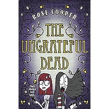 The Ungrateful Dead (Dead Serious Book 2) Sep 13, 2016
