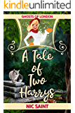 A Tale of Two Harrys (Ghosts of London Book 4)