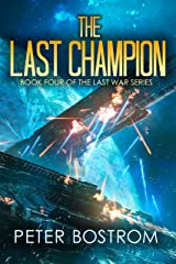 The Last Champion: Book 4 of The Last War Series Kindle Edition