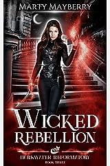 Wicked Rebellion (Darkwater Reformatory Book 3) Kindle Edition