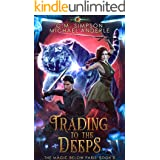 Trading to the Deeps (The Magic Below Paris Book 8)