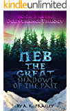 Neb The Great: Shadows of the Past (Deliverance Trilogy Book 3)