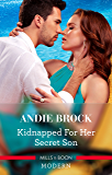 Kidnapped For Her Secret Son (English Edition)