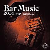 "Bar Music 2014 +7"" [Analog]"