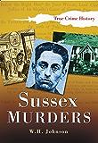 Sussex Murders (Sutton True Crime History)