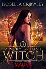 Mauve (A Very British Witch Book 3) Kindle Edition