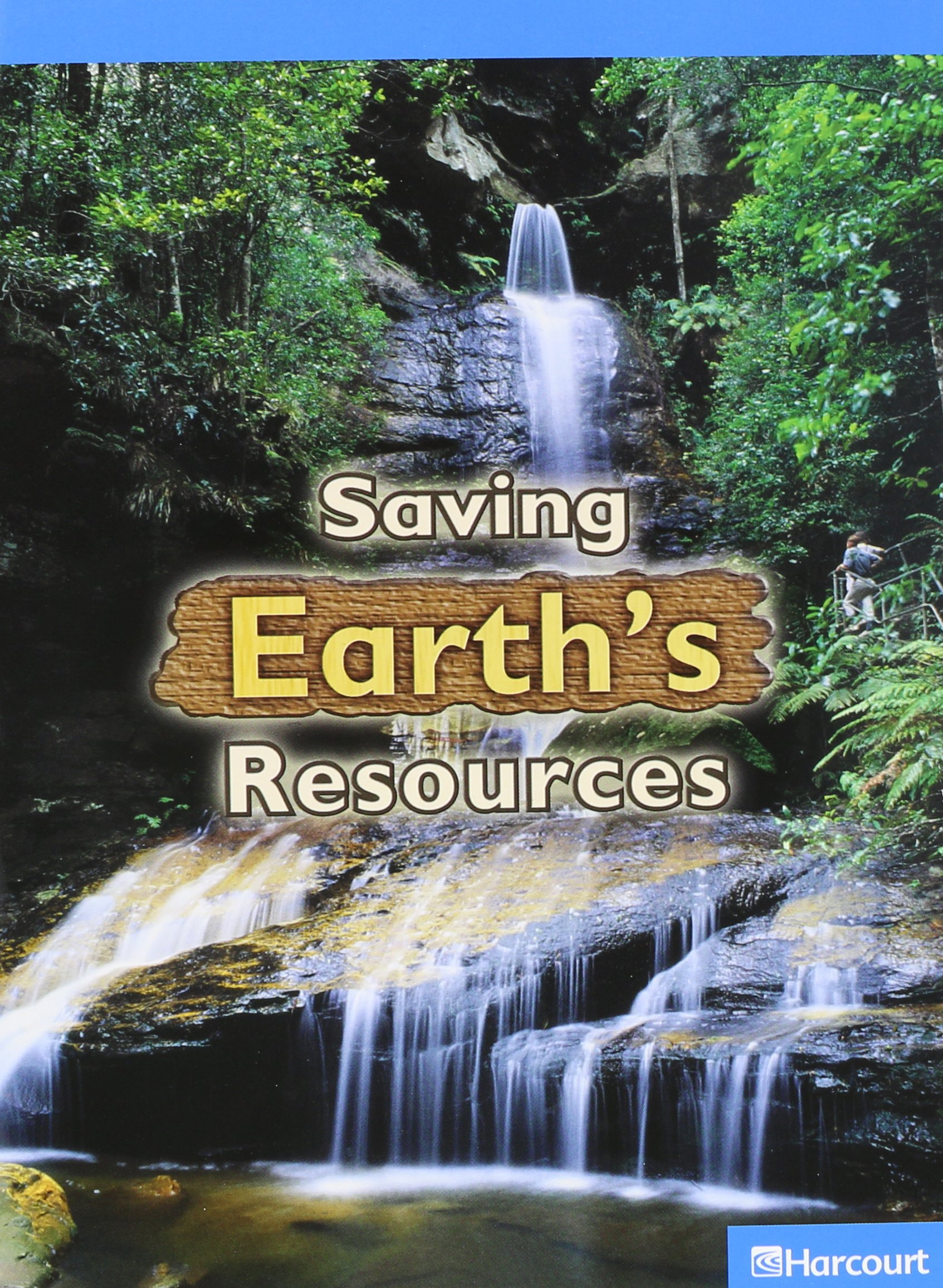Harcourt Science Leveled Readers: On-Level Reader 5-Pack Grade 3 Saving Earth's Resources ebook