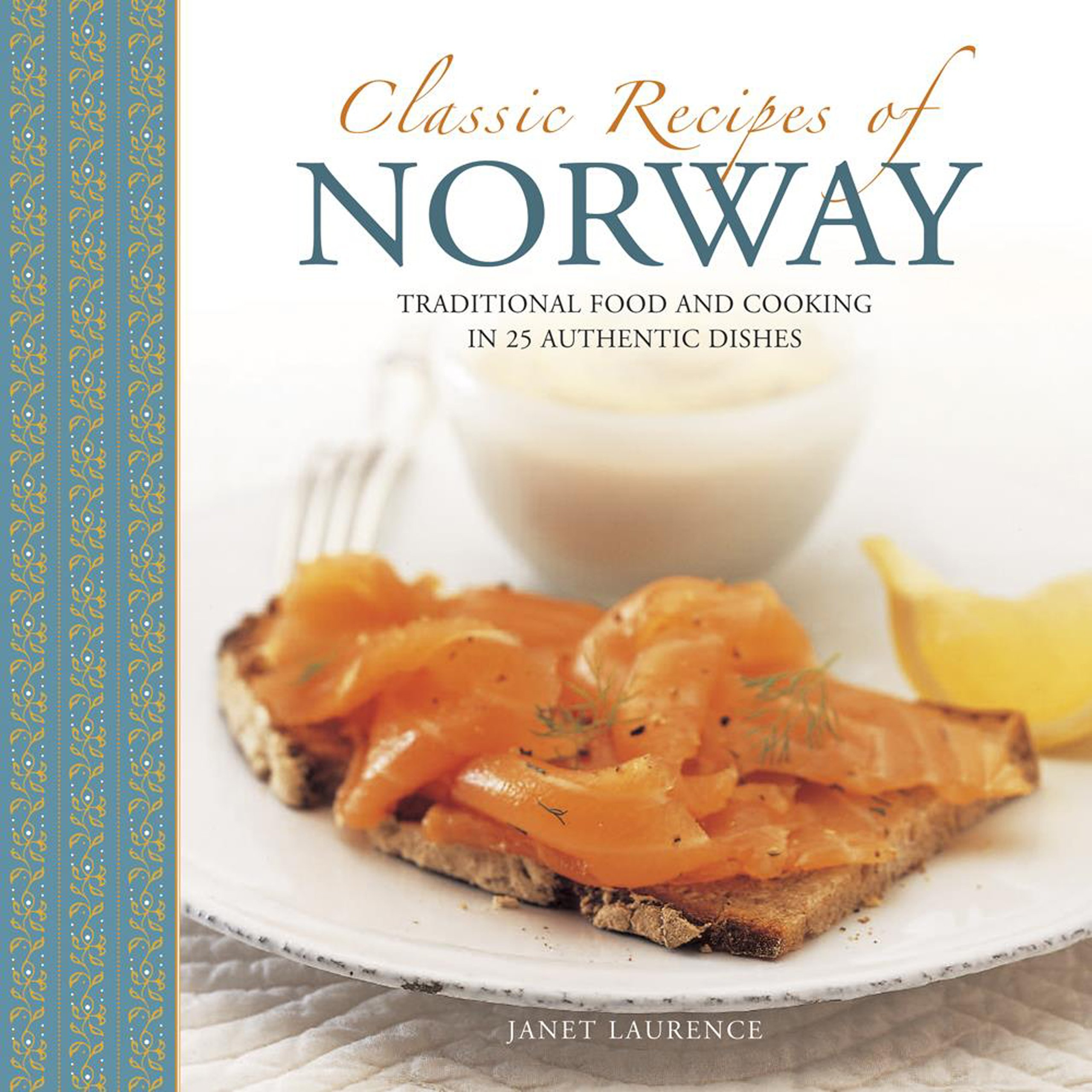 Classic recipes of norway traditional food and cooking in 25 classic recipes of norway traditional food and cooking in 25 authentic dishes janet laurence 9780754830191 amazon books forumfinder Gallery