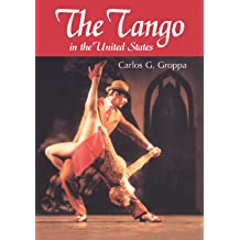 The Tango in the United States: A History Jan 16, 2018