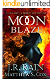 Moon Blaze (Samantha Moon Adventures Book 6)