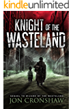 Knight of the Wasteland: Book 2 of the dystopian survival series