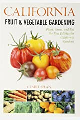 By Claire Splan California Fruit & Vegetable Gardening: Plant, Grow, and Eat the Best Edibles for California Gardens [Paperback] Paperback