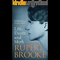 Rupert Brooke: Life, Death and Myth