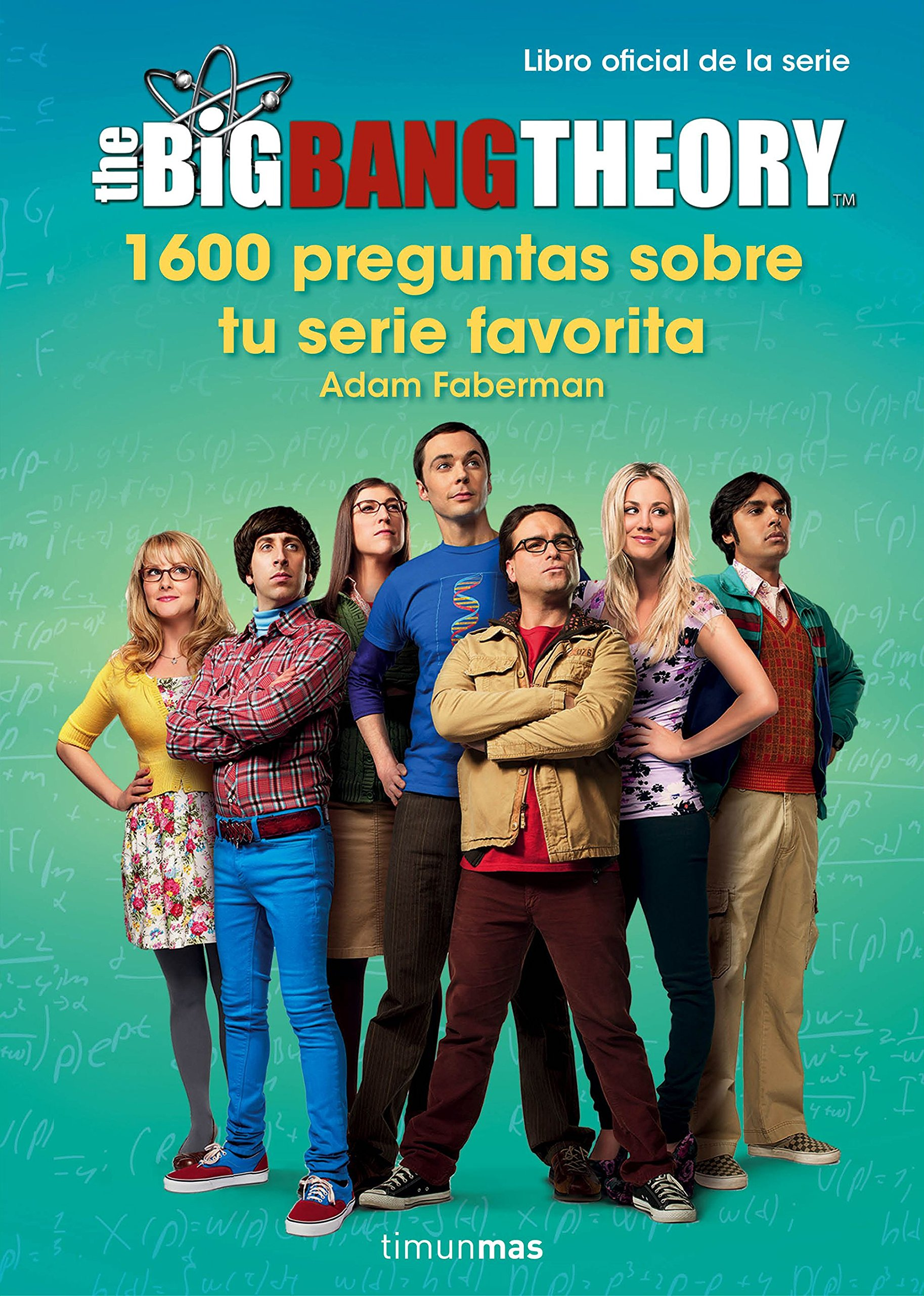 The Big Bang Theory. 1.600 preguntas sobre tu serie favorita Series y Películas: Amazon.es: Faberman, Adam, Saitó, Simón: Libros