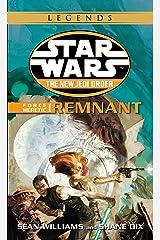 Remnant: Star Wars Legends (The New Jedi Order: Force Heretic, Book I) (Star Wars: The New Jedi Order 15) Kindle Edition