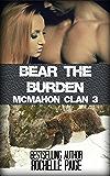 Bear the Burden: McMahon Clan 3 (Fated Mates Book 6)