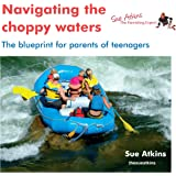 Navigating the Choppy Waters: The Blueprint for Parents of Teenagers
