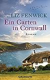 Ein Garten in Cornwall: Roman (German Edition)