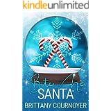 Bite Me, Santa: A Snow Globe Christmas Book 7