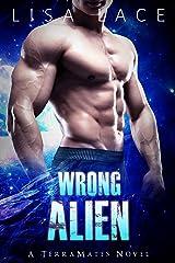 Wrong Alien: A SciFi Alien Mail Order Bride Romance (TerraMates Book 6) Kindle Edition