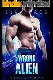 Wrong Alien: A SciFi Alien Mail Order Bride Romance (TerraMates Book 6)