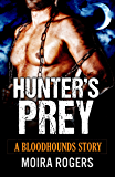 Hunter's Prey (Bloodhounds #2)