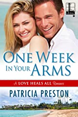 One Week in Your Arms (Love Heals All Book 1) Kindle Edition