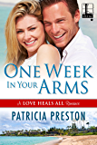 One Week in Your Arms (Love Heals All)