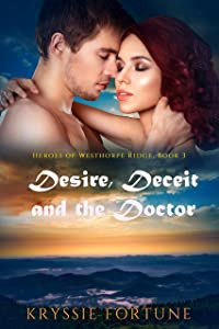 Desire Deceit and the Doctor (Heroes of Westhorpe Ridge Book 3)