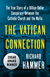 The Vatican Connection: The True Story of a Billion-Dollar Conspiracy Between the Catholic Church and the Mafia (English Edition)