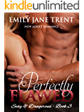 Perfectly Flawed: New Adult Romance (Sexy & Dangerous Book 3)