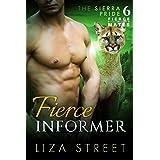 Fierce Informer (Fierce Mates: Sierra Pride Book 6)