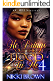 He Brings Out The Hood In Me 4