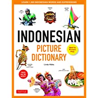 Indonesian Picture Dictionary: Learn 1,500 Indonesian Words and Expressions (Ideal for IB Exam Prep; Includes Online…