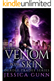 Venom in the Skin: Deadly Trades Series: Book One